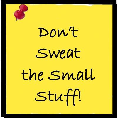 don't-sweat-the-small-stuff