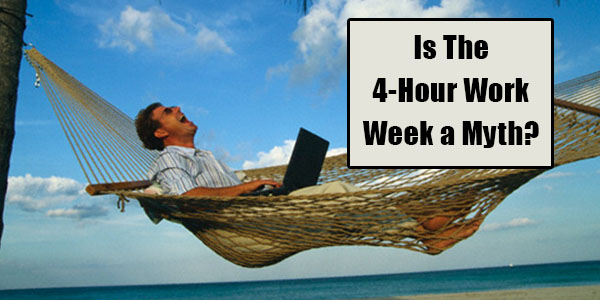 is the 4 hour work week a myth