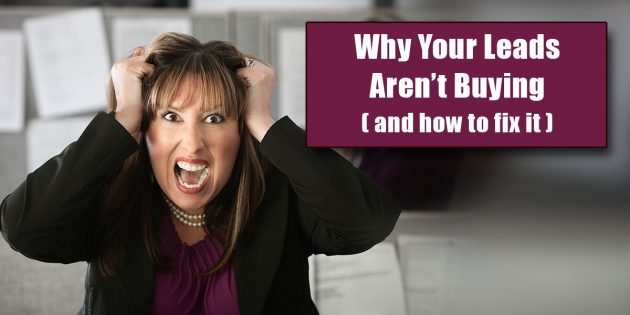 why your leads aren't buying